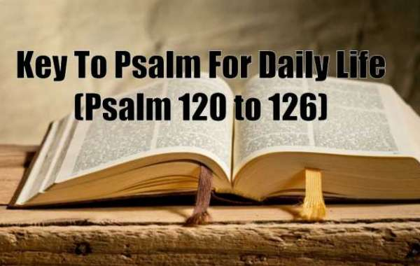 Use This Psalm For Favour, night worker, blessing of God, anything lost (Psalm 120 to 126)