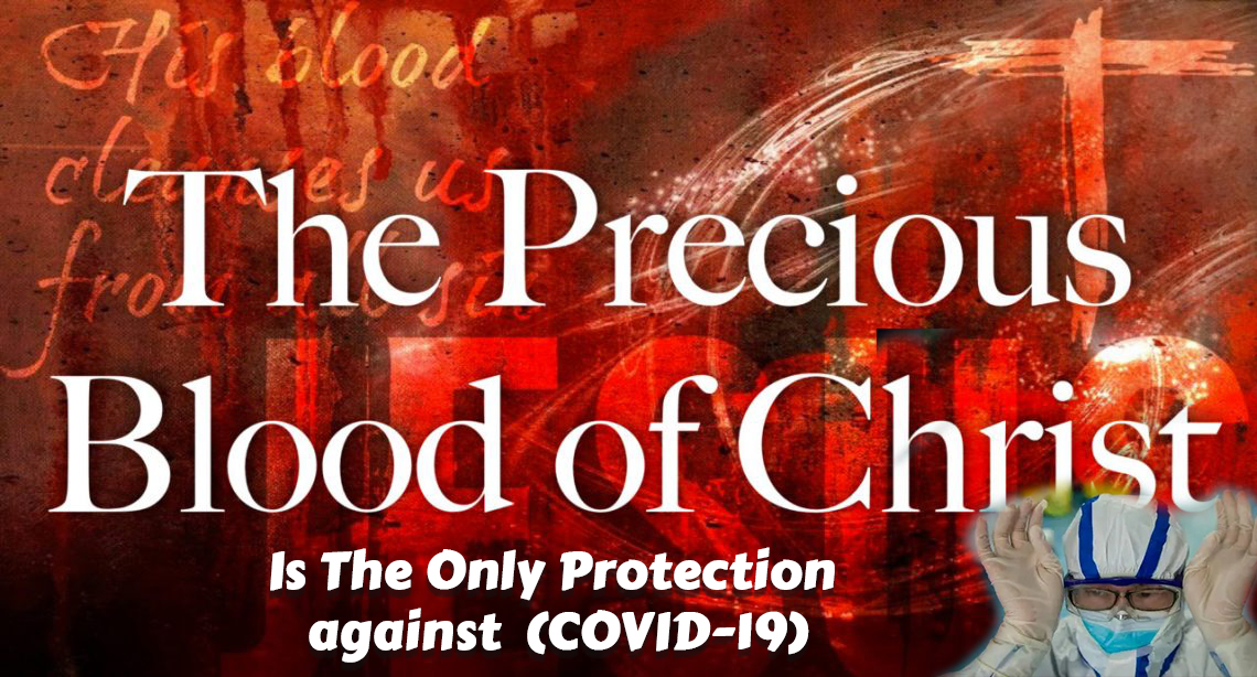 Blood Of Jesus Christ Is The Only Protection against coronavirus (COVID-19), - The Key To Psalms