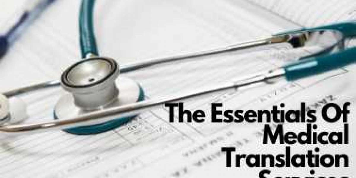 The Essentials Of Medical Document Translation Services