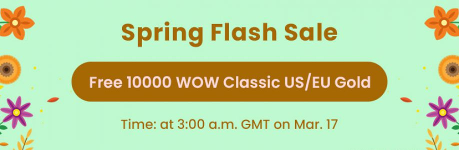 Free 10000 trustworthy wow classic gold 2021 Coming for Spring Flash Sale March 17 Cover Image