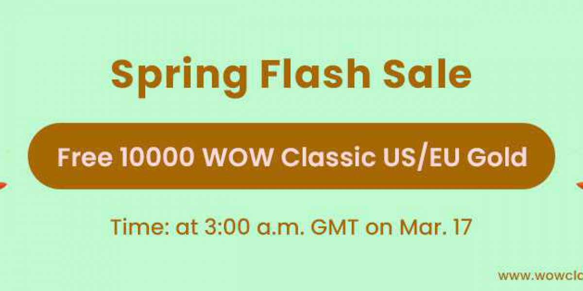 Free 10000 trustworthy wow classic gold 2021 Coming for Spring Flash Sale March 17