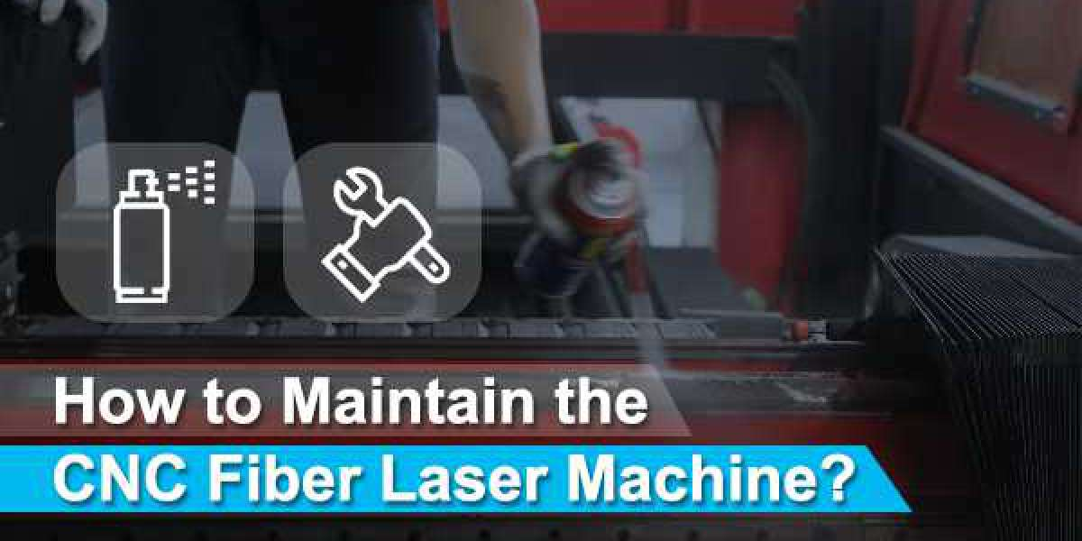 How to Maintain the CNC Fiber Laser Machine?