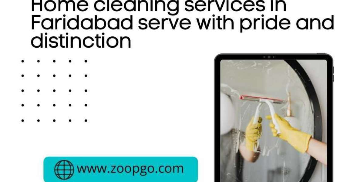 Home cleaning services in Faridabad serve with pride and distinction