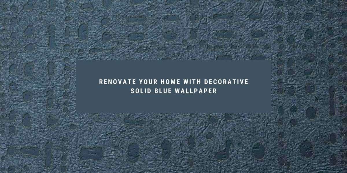 Renovate Your Home With Decorative Solid Blue Wallpaper